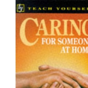 Caring for Someone at Home (Teach Yourself)