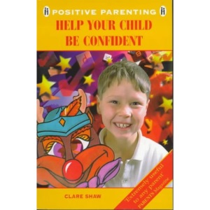 Help Your Child be Confident (Positive Parenting)