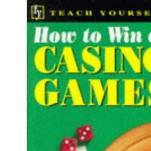 How to Win at Casino Games (Teach Yourself: how to win)