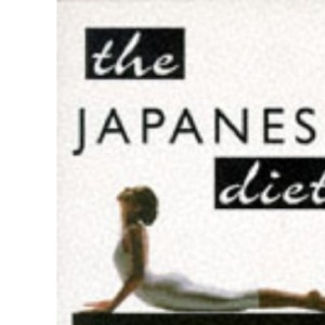 The Japanese Diet: The Diet That Protects You Against Heart Disease and Breast Cancer