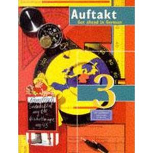 Auftakt: 3: Get Ahead in German