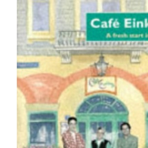 Cafe Einklang: A Fresh Start in German (Open University)