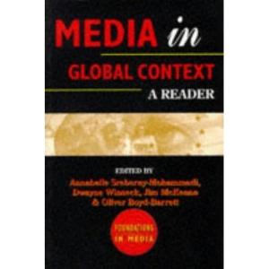Media in Global Context: A Reader (Foundations in Media): v.2
