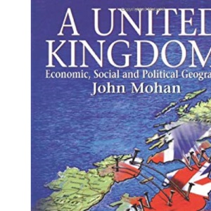 A United Kingdom?: Economic, Social and Political Geographies (Hodder Arnold Publication)