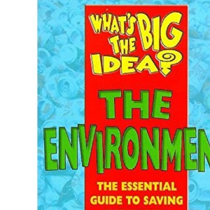 The Environment (What's the Big Idea?)