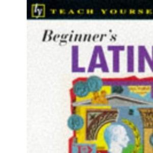 Beginner's Latin (Teach Yourself)