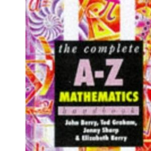 The Complete A-Z Mathematics Handbook (Complete A-Z Handbooks)