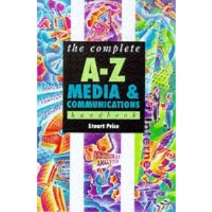 The Complete A-Z Media and Communication Studies Handbook (Complete A-Z Handbooks)