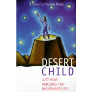 Desert Child: Or Just How Amusing Can a Nightmare be?