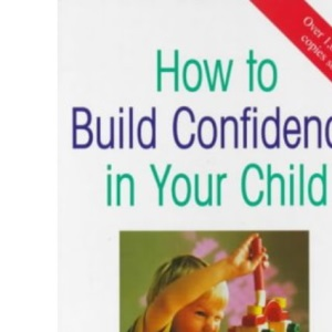 How to Build Confidence in Your Child (Hodder Christian Paperbacks)