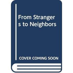 From Strangers to Neighbours