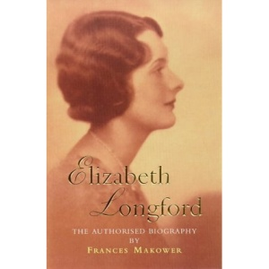 Elizabeth Longford: The Authorised Biography