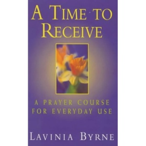A Time to Receive: Prayer Course for Everyday Use