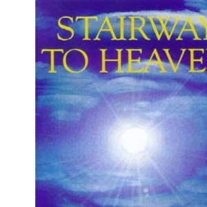 Stairway to Heaven: True Stories of Inspiring Encounters with God