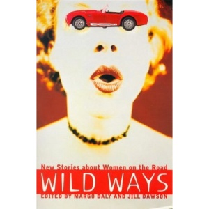 Wild Ways: New Stories About Women on the Move