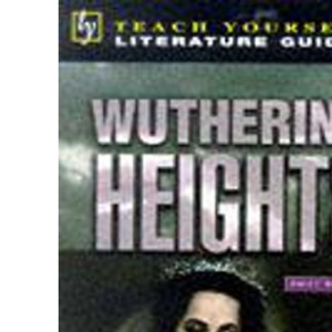 Teach Yourself English Literature Guide Wuthering Heights (Bronte) (Tyel)