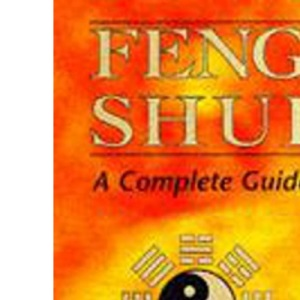 Feng Shui - A Complete Guide (Complete Guides)