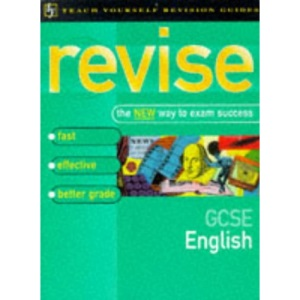 Teach Yourself Revise GCSE English (Teach Yourself Revision Guides (TY04))