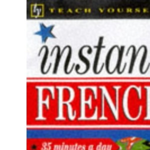 Instant French (Teach Yourself: instant)