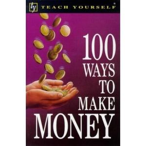 Teach Yourself 100 Ways to Make Money