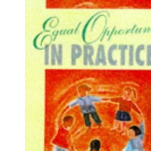 Equal Opportunities in Practice (Child Care Topic Books)