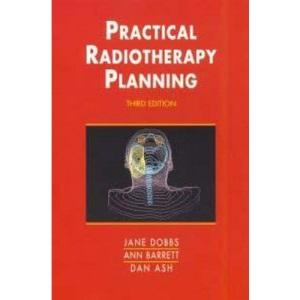 Practical Radiotherapy Planning (Hodder Arnold Publication)