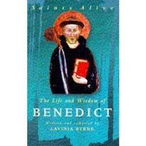 The Life and Wisdom of Benedict (Saints Alive)