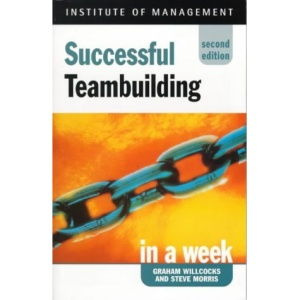 Successful Teambuilding in a Week (Successful Business in a Week)