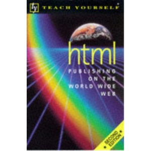 HTML Publishing on the World Wide Web (Teach Yourself)