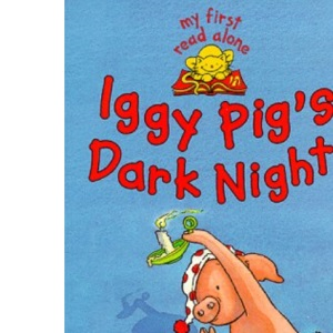 Iggy Pig's Dark Night (Iggy Pig # 3) (My First Read Alones): 26