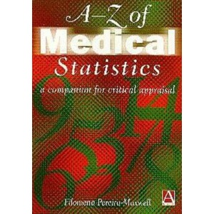 The A-Z of Medical Statistics: A Companion for Critical Appraisal
