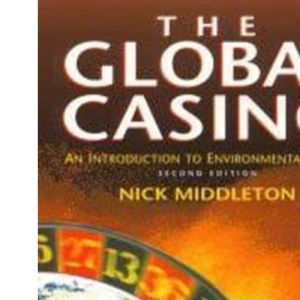 The Global Casino, 2Ed: An Introduction to Environmental Issues