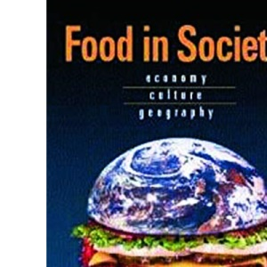 Food in Society: Economy, Culture, Geography