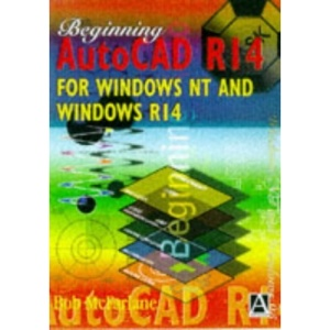 Beginning AutoCAD R14 for Windows NT and Windows 95