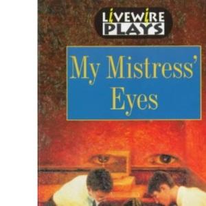 My Mistress' Eyes (Livewire Plays)