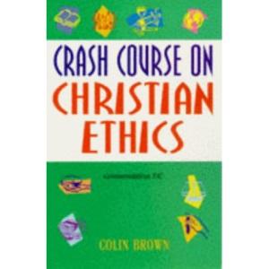 Crash Course on Christian Ethics (Crash courses)