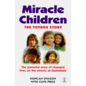 Miracle Children: The Toybox Story (Hodder Christian books)