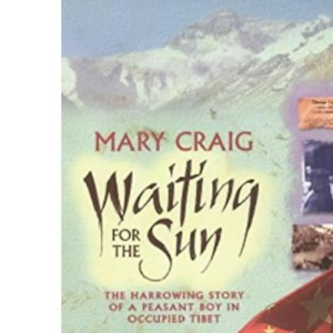 Waiting for the Sun: A Peasant Boy's Escape from Occupied Tibet