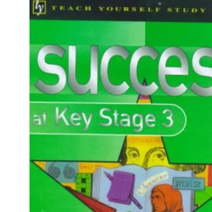 Success at Key Stage 3 (Teach Yourself Revision Guides)