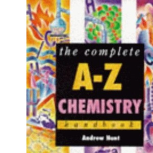 The Complete A-Z Chemistry Handbook (Complete A-Z Handbooks)