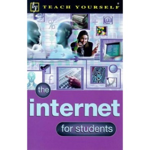 Internet for Students (Teach Yourself Business & Professional)