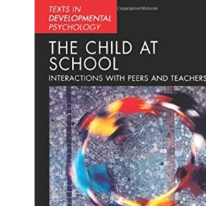 Children's Interactions at School: Interactions with Peers and Teachers (Texts in Developmental Psychology)