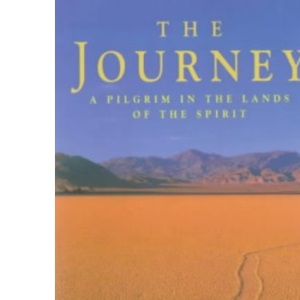 The Journey: A Pilgrim in the Lands of the Spirit