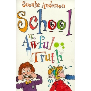 School: The Awful Truth