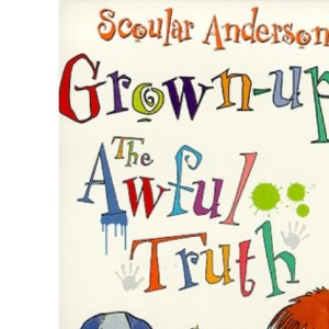 Grown-ups: The Awful Truth