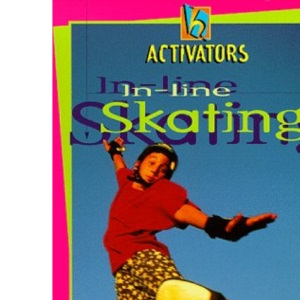 Activators In Line Skating: All You Need to Know (Activators S.)