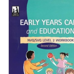 Early Years Care & Education NVQ Workbook Level 2 2ED: NVQ Level 2 (Early Years Care and Education)
