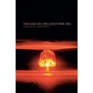 The End of the Cold War Era: The Transformation of the Global Security Order (Historical Endings)
