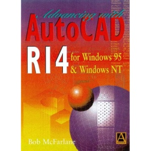 Advancing with Autocad R14 for Windows 95 and Windows NT
