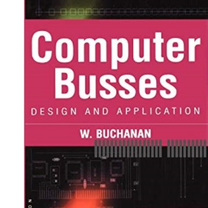 Computer Busses: Design and Application